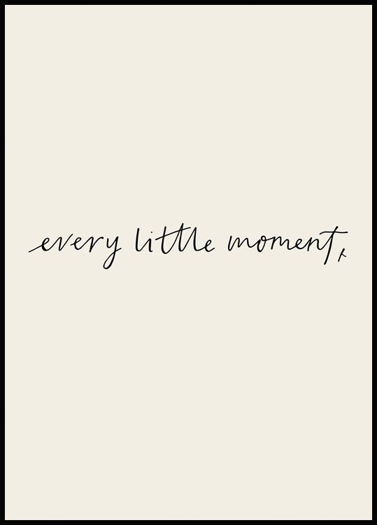 Every Little Moment Poster
